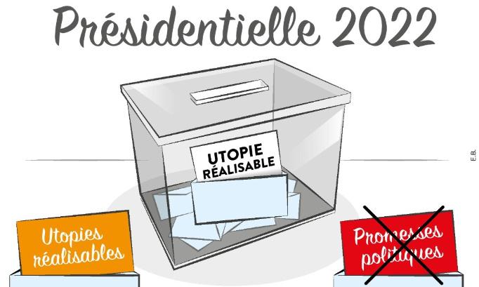 PRESIDENTIELLE 2022 : STOP aux PROMESSES POLITIQUES ! PLACE aux UTOPIES REALISABLES des FRANCAIS !