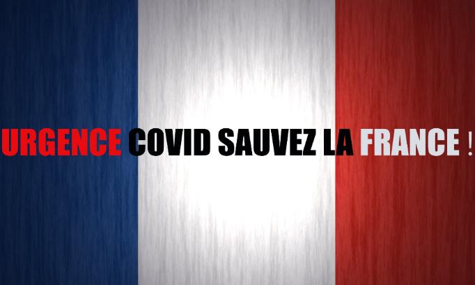 URGENCE COVID SAUVEZ LA FRANCE !