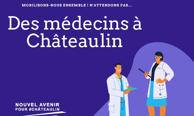 Des médecins à CHÂTEAULIN ! N'attendons pas ! Mobilisons-nous ENSEMBLE !