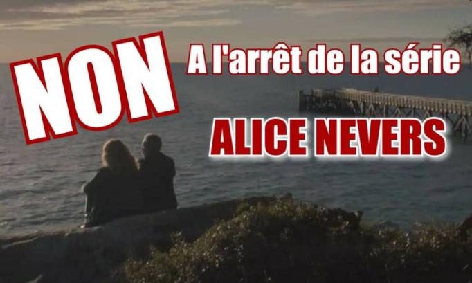 NON à l'arrêt de la série Alice Nevers