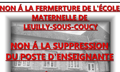 Non à la fermeture de l'école maternelle de Leuilly-sous-Coucy