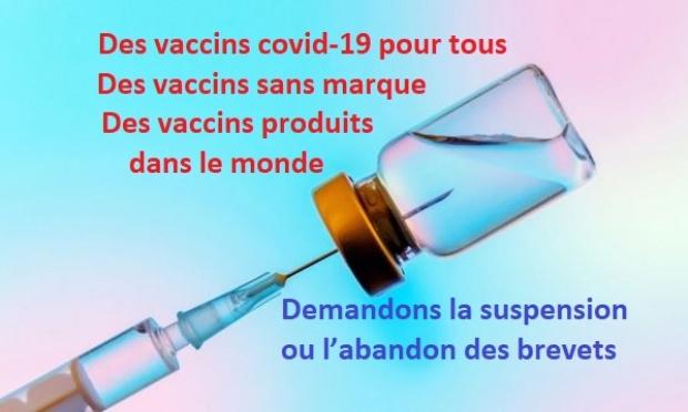 UN  VACCIN COVID-19 POUR TOUS - ABANDON DU BREVET POUR QUE TOUS LES PAYS EN BÉNÉFICIENT