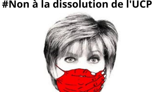 NON À LA DISSOLUTION DE L'UCP