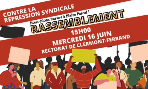 Toutes et tous à Clermont le 16 juin pour l'abandon de toute poursuite judiciaire ou disciplinaire à l'encontre de nos collègues mobilisé·e·s de Clermont ! Aucune sanction pour avoir fait grève contre la réforme Blanquer.