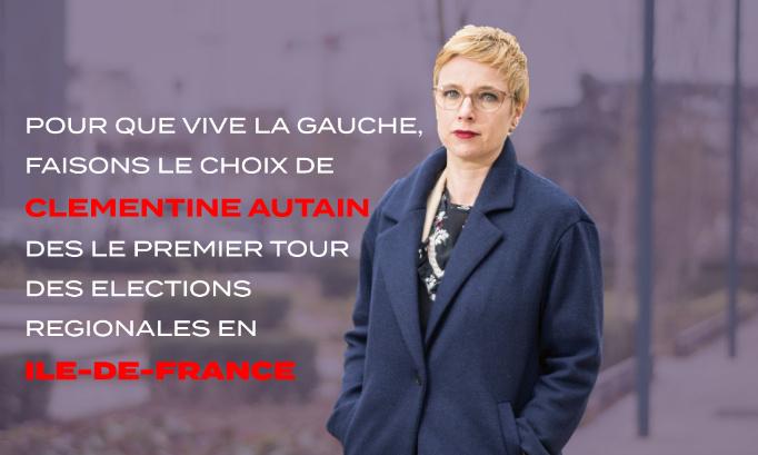 Pour l'union de la gauche autour de Clémentine Autain dès le 1er tour des régionales en Île-de-France !