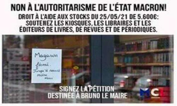 NON A L'AUTORITARISME DE L'ETAT MACRON ! Droit à l'aide aux stocks du 25 mai 2021 de 5.600€ : soutenez les kiosques, les libraires et les éditeurs de livres, de revues et de périodiques.
