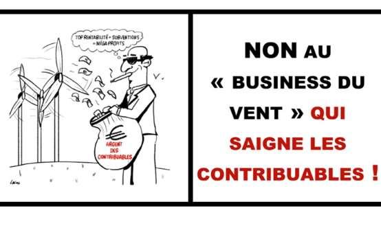 Eoliennes : NON au « business du vent » qui taxe et saigne les contribuables !