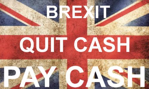Pétition : Brexit : Quit cash... Pay cash !