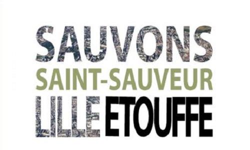 Pétition : Stop ! On étouffe, sauvons Saint Sauveur, Lille a besoin de respirer !