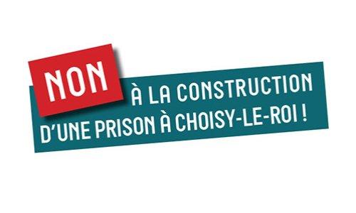 Pétition : Non à la construction d'une prison à Choisy-le-Roi