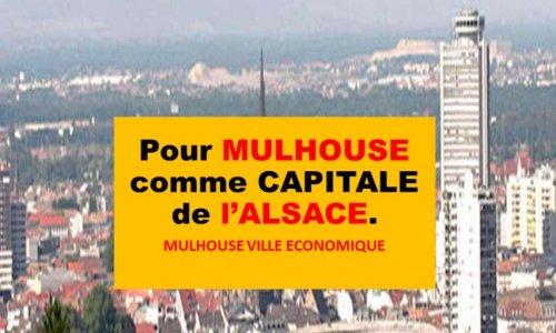 Pétition : Pour MULHOUSE ville économique comme CAPITALE de l'ALSACE.