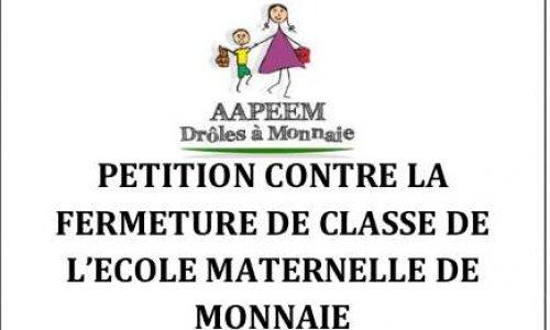Pétition : CONTRE LA FERMETURE DE CLASSE DE L'ECOLE MATERNELLE DE MONNAIE