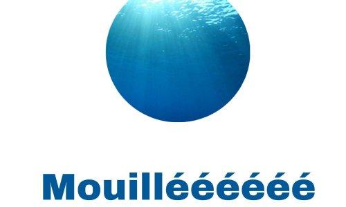 Tous Mouillé !