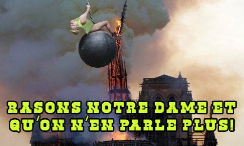 Rasons Notre Dame et qu'on n'en parle plus !