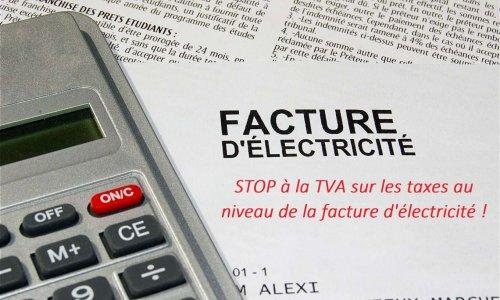 Pour la suppression de la TVA sur les taxes au niveau de la facture d'électricité !