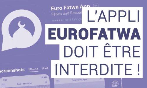 L'application EuroFatwa doit être interdite !