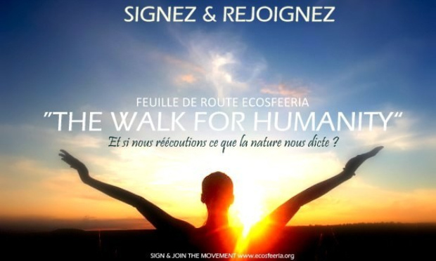 Pétition : LA FEUILLE DE ROUTE ECOSFEERIA « THE WALK FOR HUMANITY »