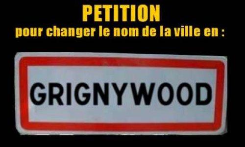"""Rebaptiser officiellement la ville """"Grignywood"""""""