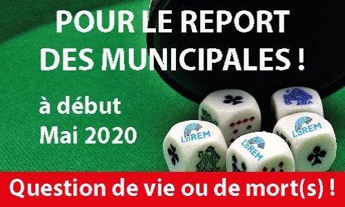 """Reporter les Municipales à début mai est une question de Vie ou de MORT(S) ! Et non de """"poker politicien""""..."""