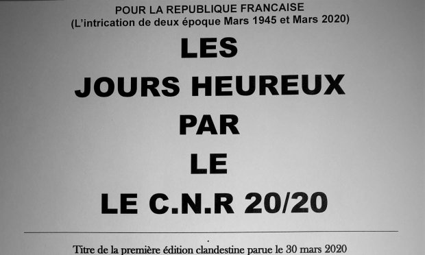POUR LA REPUBLIQUE FRANCAISE  (L'intrication de deux époque Mars 1945 et Mars 2020) LES JOURS HEUREUX PAR LE  LE C.N.R 20/20