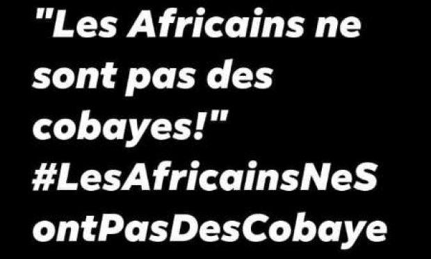 Pétition : Les Africains ne sont pas des cobayes