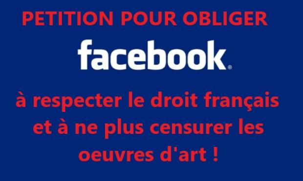 Pétition : OBLIGER FACEBOOK A RESPECTER LE DROIT FRANCAIS ET A NE PLUS CENSURER LES OEUVRES D'ART !