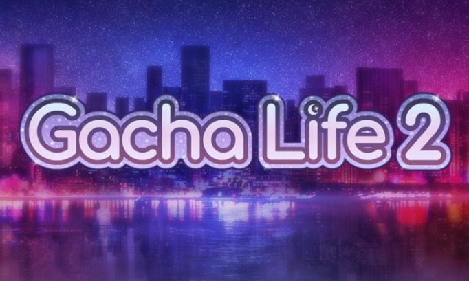 On veut Gacha life 2