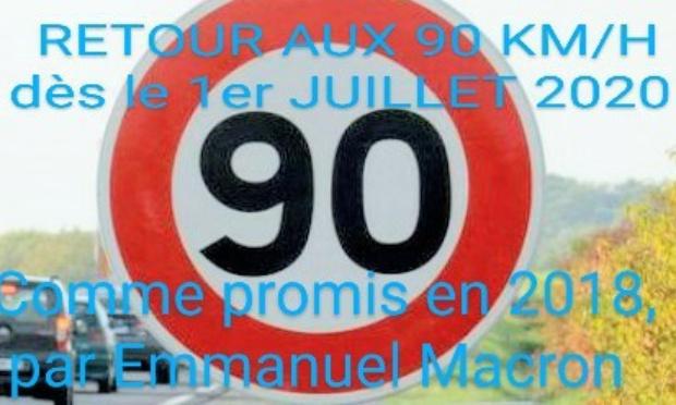 Pétition : Pour un retour immédiat aux 90 km/h dès le 1er juillet 2020, comme promis par Emmanuel Macron en 2018.