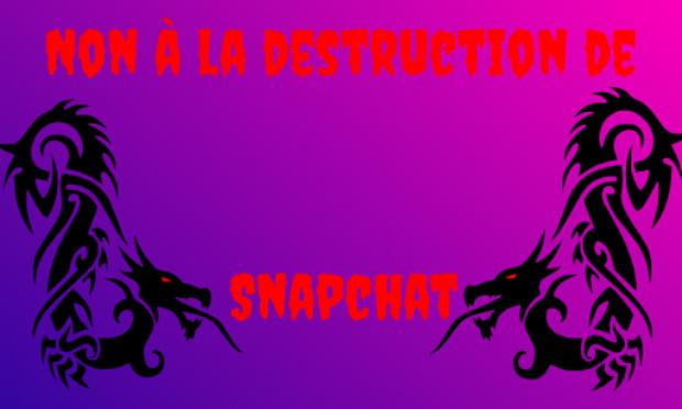 Non à la destruction de Snapchat